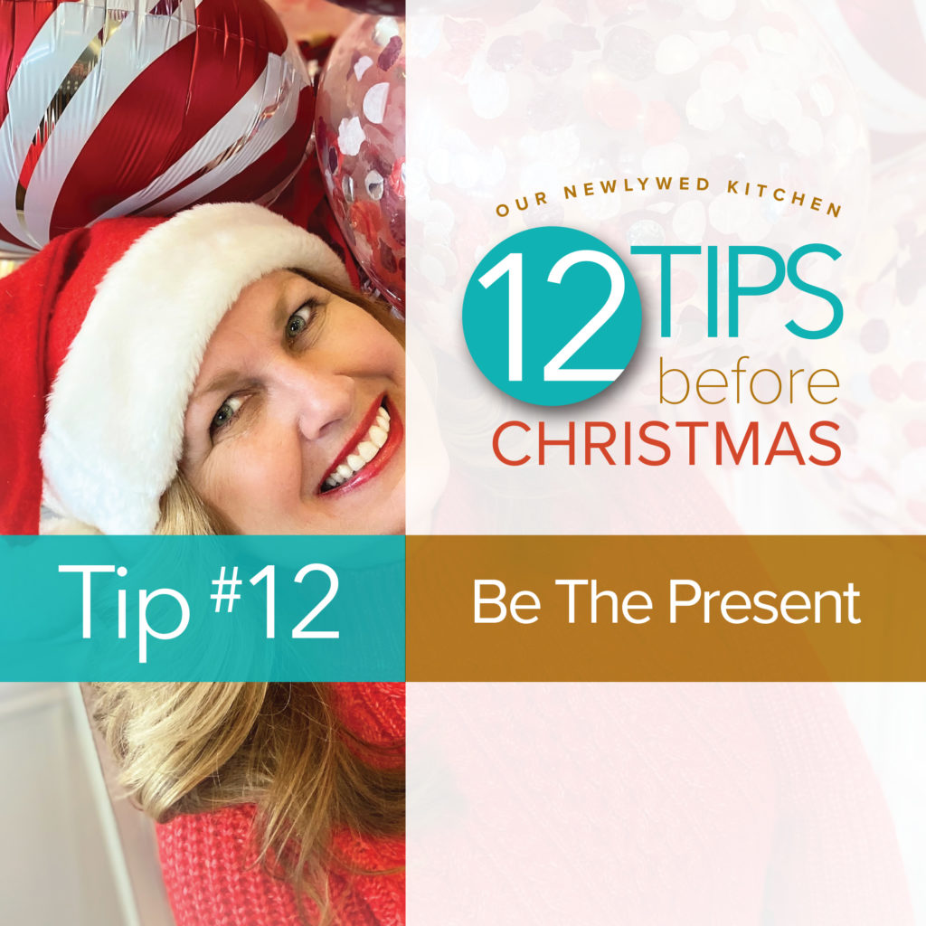 Tip 12 Be The Present